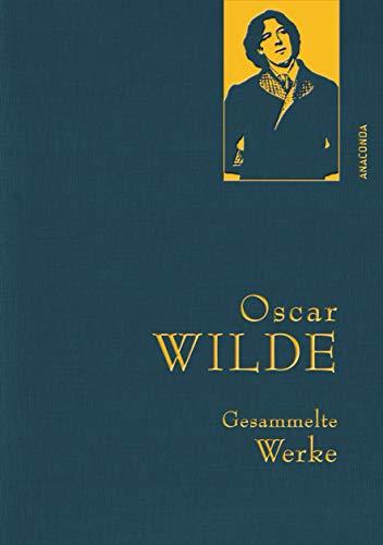 Oscar Wilde - Gesammelte Werke (Anaconda Gesammelte Werke, Band 9)