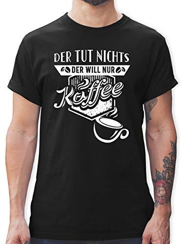 Sprüche Statement mit Spruch - Der TUT Nichts Der Will nur Kaffee - XL - Schwarz - Spruch t-Shirt männer - L190 - Tshirt Herren und Männer T-Shirts