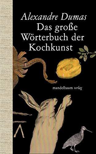 Das große Wörterbuch der Kochkunst (Mandelbaums Feine Gourmandisen)