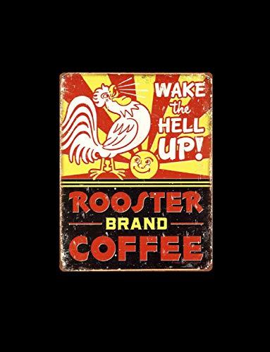 Xuanwuyi TIN Sign Wake The Hell Up Rooster Brand Coffee ad Retro Kitchen Vintage-Dekor rustikaler Stil Geschäft dekorative Note Wake The Hell Up Rooster Markenkaffee und Retro-Küche